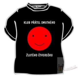 30883208d068 Vtipné tričko KLUB PŘÁTEL SMUTNÉHO ŽLUTÉHO ČTVEŘEČKU