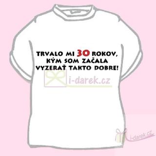 da281463f8f1 Vtipné tričko jubileum výročie 30 rokov pre ženu